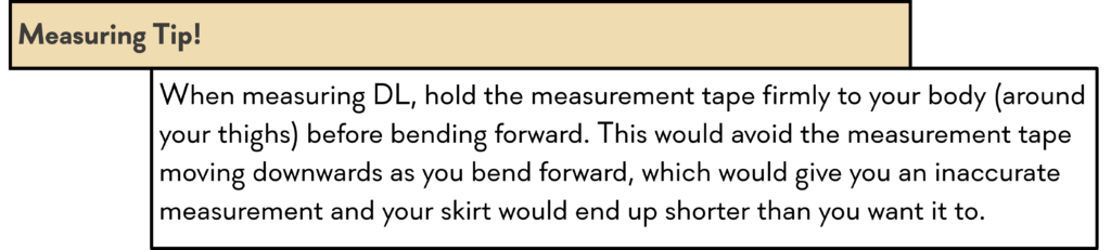 Measuring tip for measuring from the waist to the desired length of the skirt.