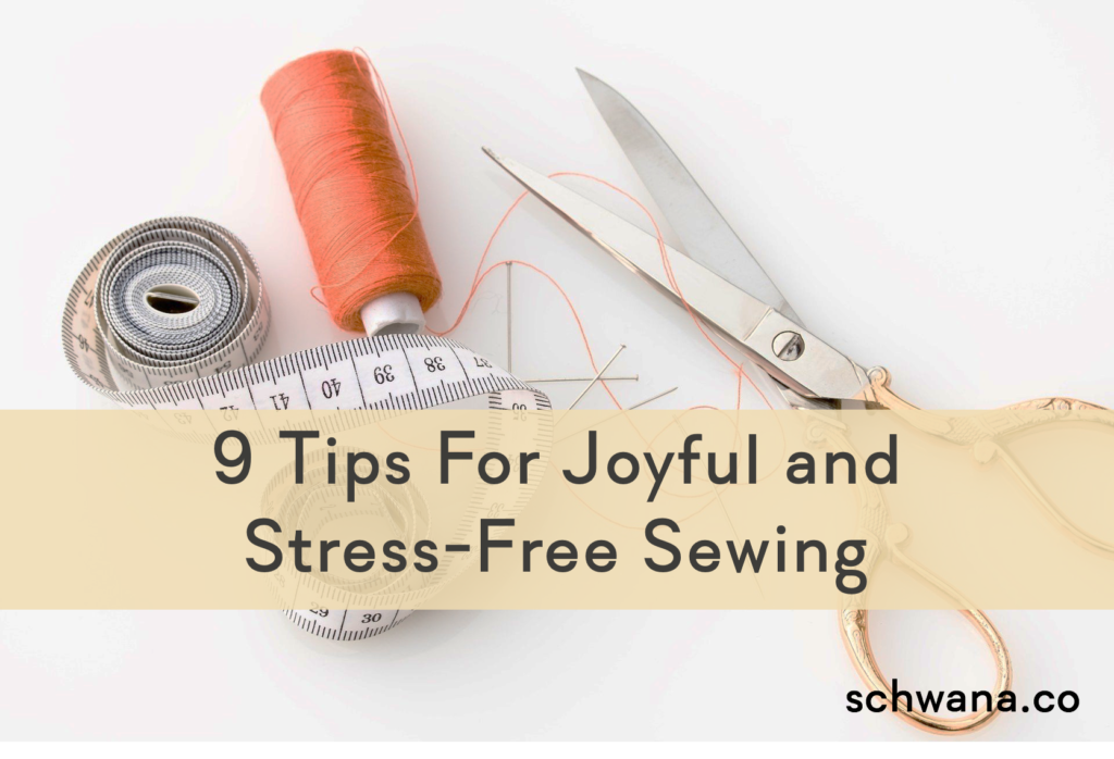 Cover picture. 9 tips for joyful and stress-free sewing.